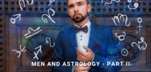 Introduction to Astrology: Men and Astrology – Part II