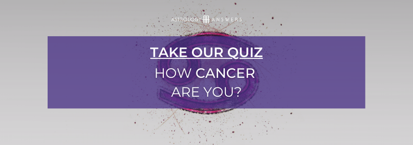 Quiz CTA: How Cancer Are You?