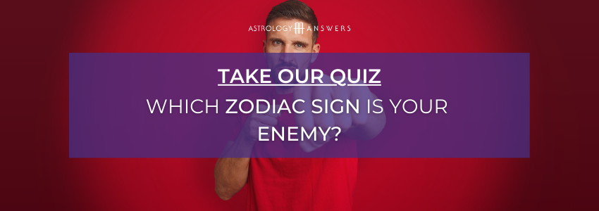 Quiz CTA - which zodiac sign is your enemy?